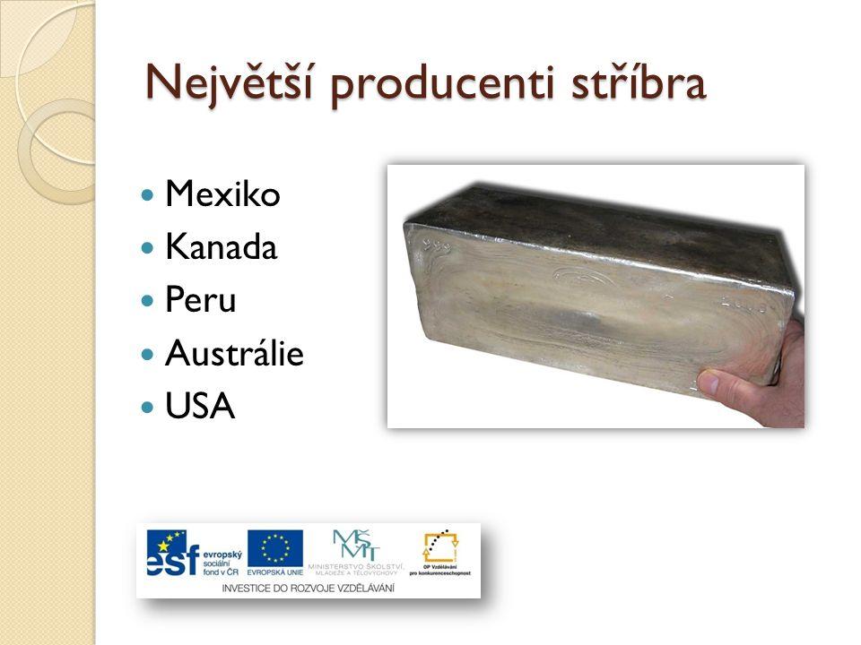 Největší producenti stříbra Mexiko Kanada Peru Austrálie USA