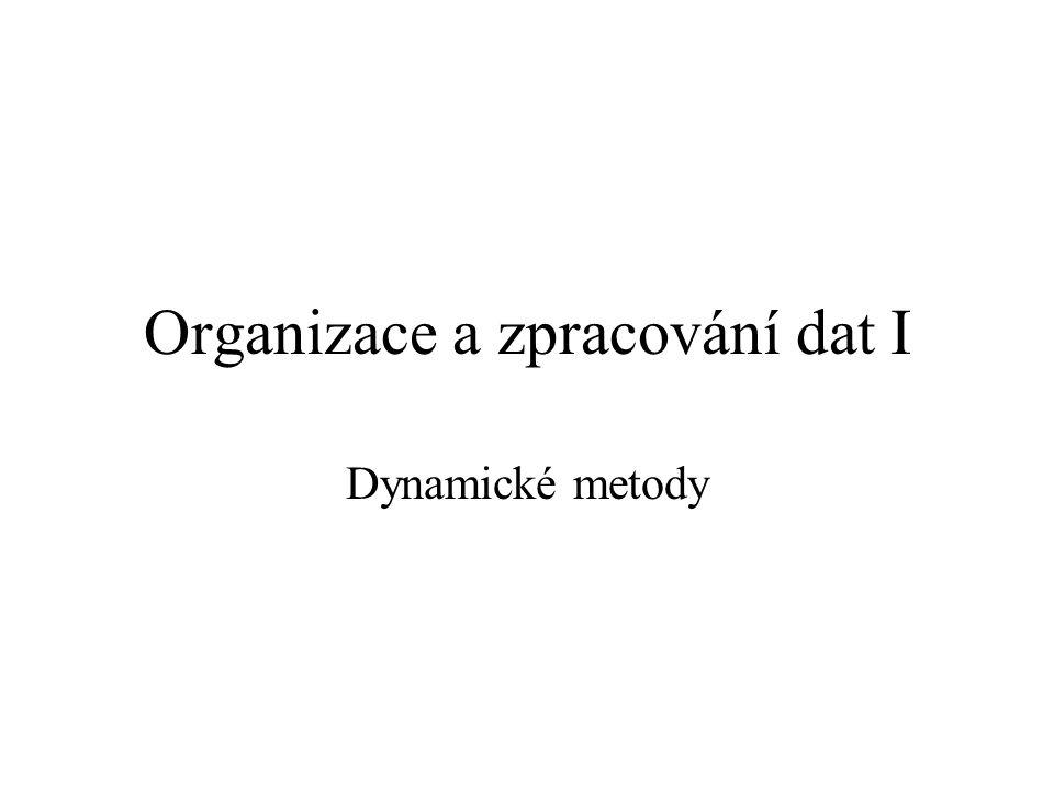 Organizace a zpracování dat I Dynamické metody
