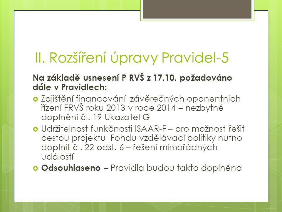 II. Rozšíření úpravy Pravidel-5 Na základě usnesení P RVŠ z 17.10.
