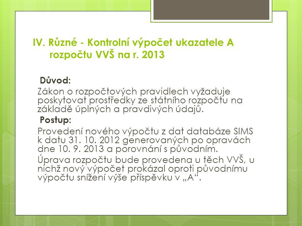 IV. Různé - Kontrolní výpočet ukazatele A rozpočtu VVŠ na r.
