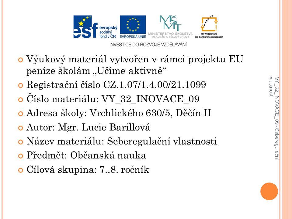 """Výukový materiál vytvořen v rámci projektu EU peníze školám """"Učíme aktivně"""" Registrační číslo CZ.1.07/1.4.00/21.1099 Číslo materiálu: VY_32_INOVACE_09"""
