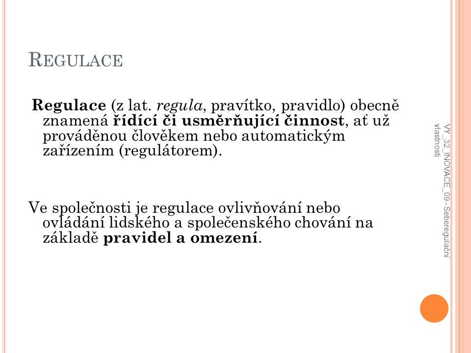 R EGULACE Regulace (z lat. regula, pravítko, pravidlo) obecně znamená řídící či usměrňující činnost, ať už prováděnou člověkem nebo automatickým zaříz