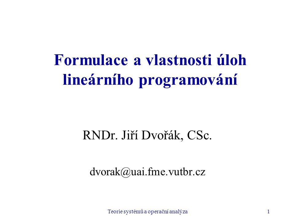 TSOA: Formulace a vlastnosti úloh LP2 Struktura úlohy LP