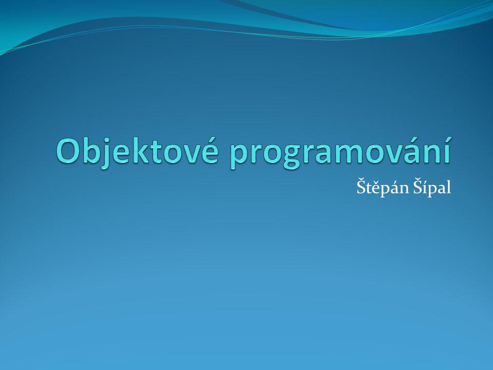 Obsah cvičení Objekty Co to jsou objekty Rozdíl strukturálního a objektového programování Zapouzdření Polymorfismus Dědičnost OOP programování Třídy, inicializace Metody a proměnné