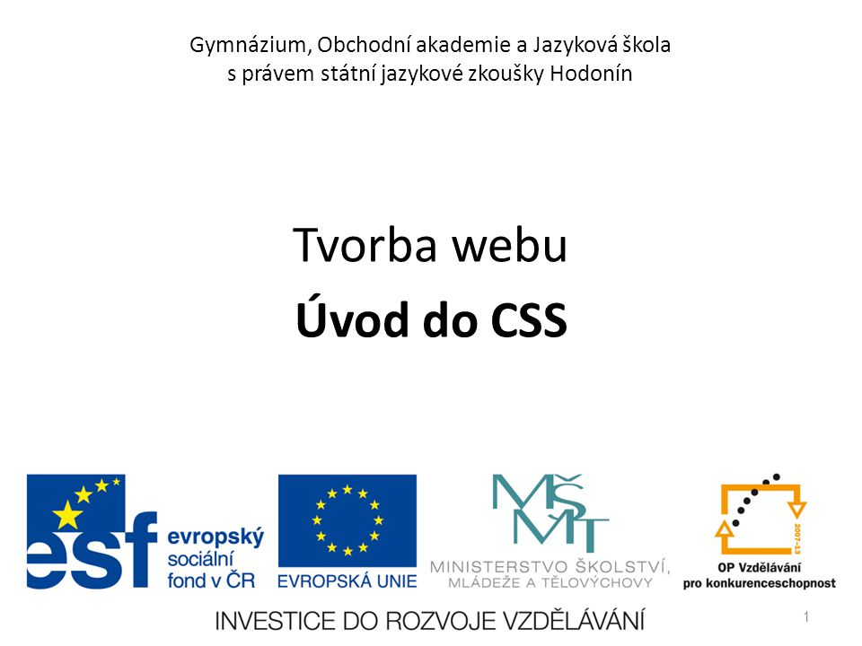 Gymnázium, Obchodní akademie a Jazyková škola s právem státní jazykové zkoušky Hodonín Tvorba webu Úvod do CSS 1