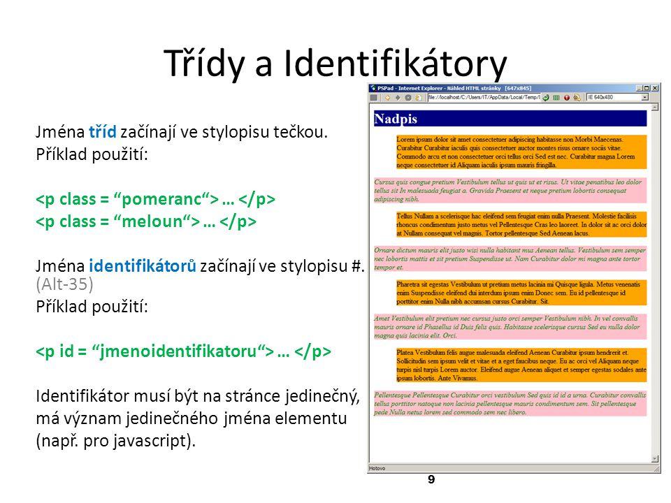 10 Složené deklarace 1.Hromadná deklarace - pro více elementů najednou: H1, H2, H3 {color: green;} 2.Kontextová deklarace H3 A {font-style: italic;} – formátovány budou pouze odkazy v Nadpisech 3 3.Kombinace více tříd:.zlutepozadi {background-color: yellow;}.vlevo {text-align: left; width: 150px;} a prvek dostane obě třídy: obsah prvku