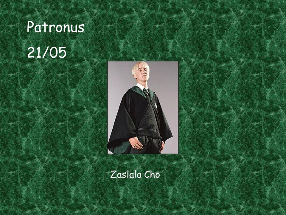 Patronus 21/05 Zaslala Cho