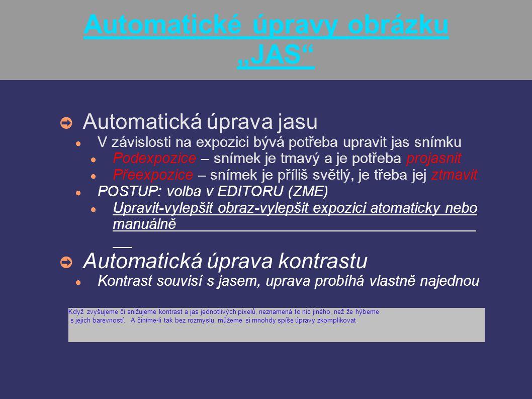"""Automatické úpravy obrázku """"JAS"""" ➲ Automatická úprava jasu ● V závislosti na expozici bývá potřeba upravit jas snímku ● Podexpozice – snímek je tmavý"""