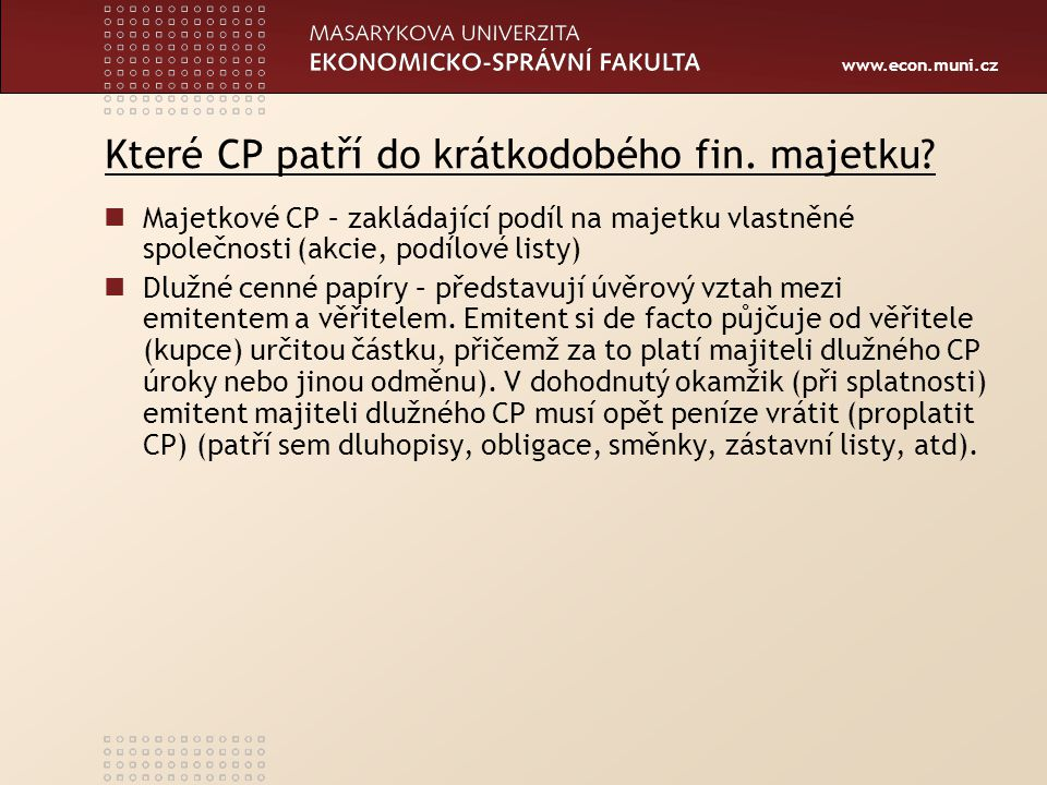 www.econ.muni.cz Kdy je finanční majetek krátkodobý a jak se o něm účtuje.
