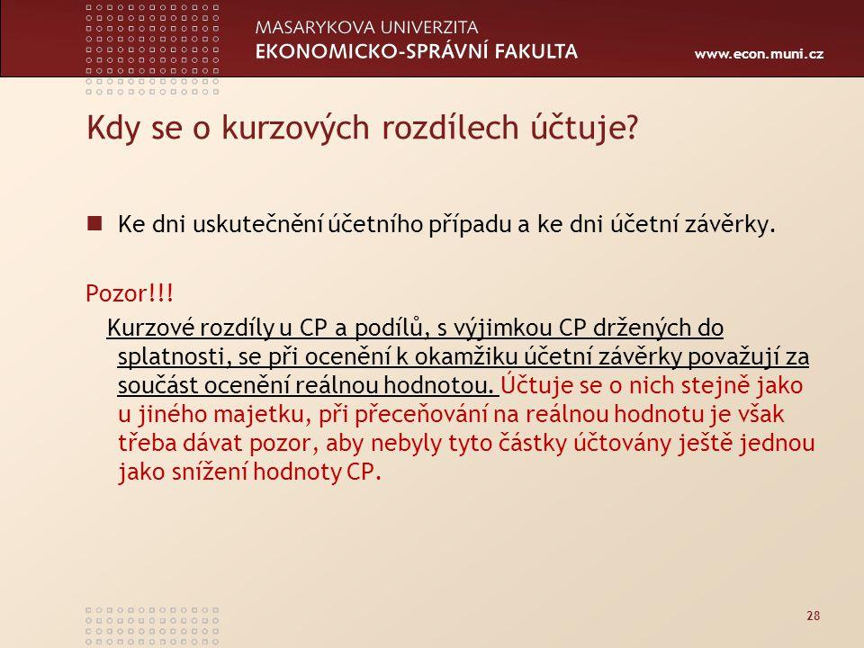 www.econ.muni.cz Kdy se o kurzových rozdílech účtuje.