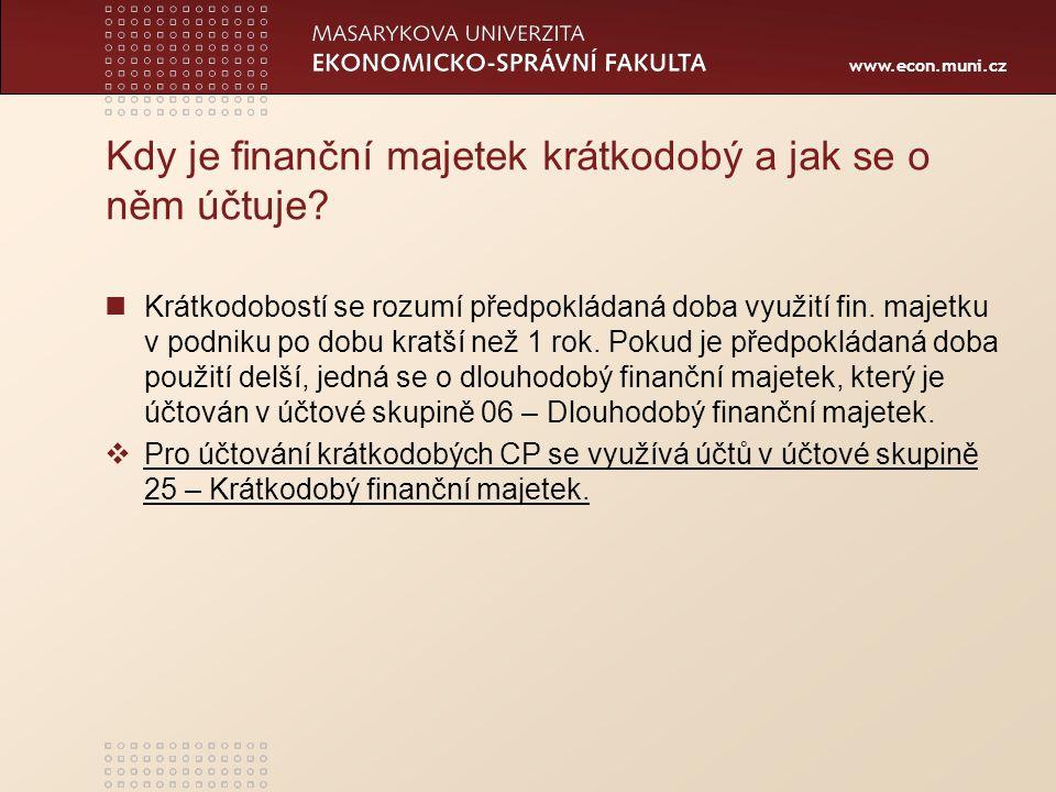 www.econ.muni.cz Podle jakých kritérií jsou krátkodobé CP z hlediska účetnictví tříděny.