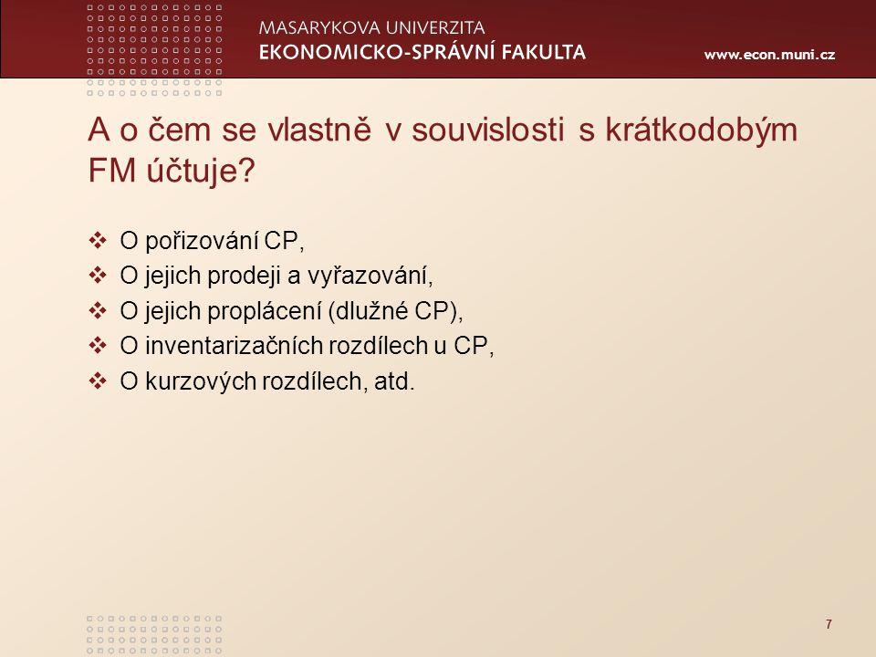 www.econ.muni.cz A o čem se vlastně v souvislosti s krátkodobým FM účtuje.