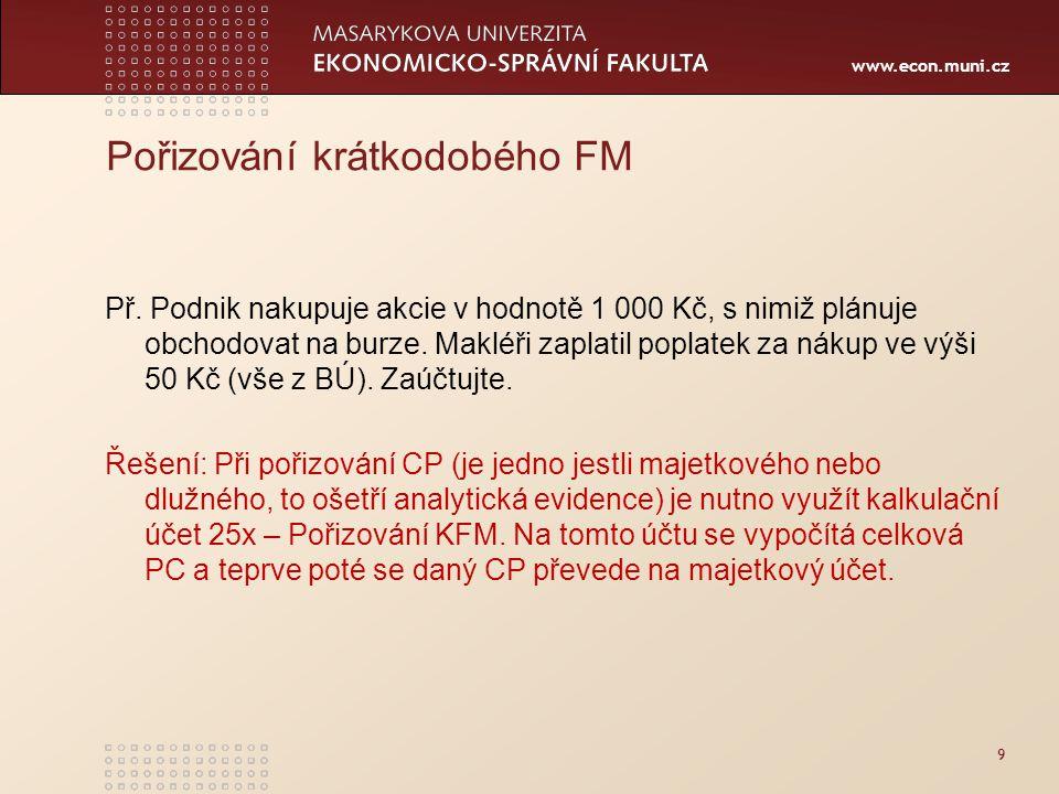 www.econ.muni.cz Účtování: 30 Výnosy z přecenění Maj.