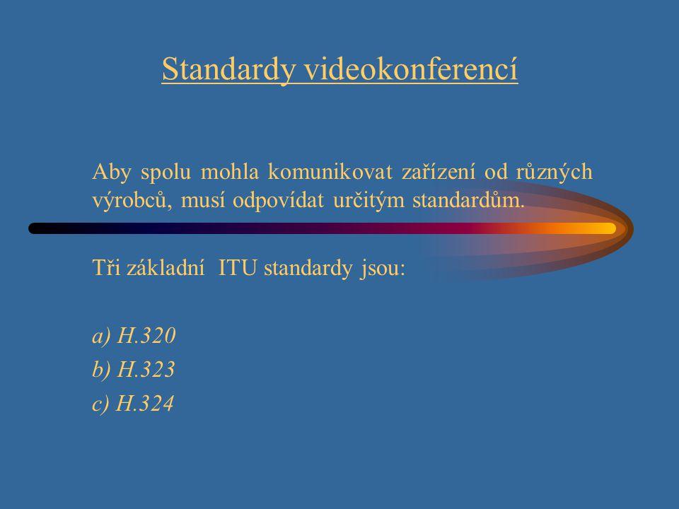 Standardy videokonferencí Aby spolu mohla komunikovat zařízení od různých výrobců, musí odpovídat určitým standardům.