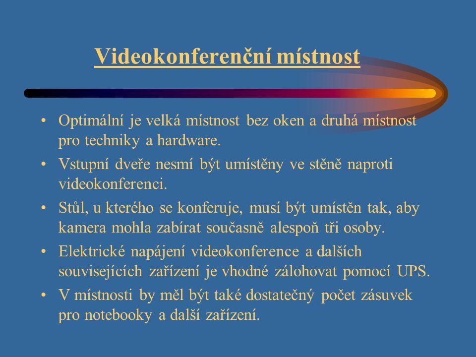Videokonferenční místnost Optimální je velká místnost bez oken a druhá místnost pro techniky a hardware.