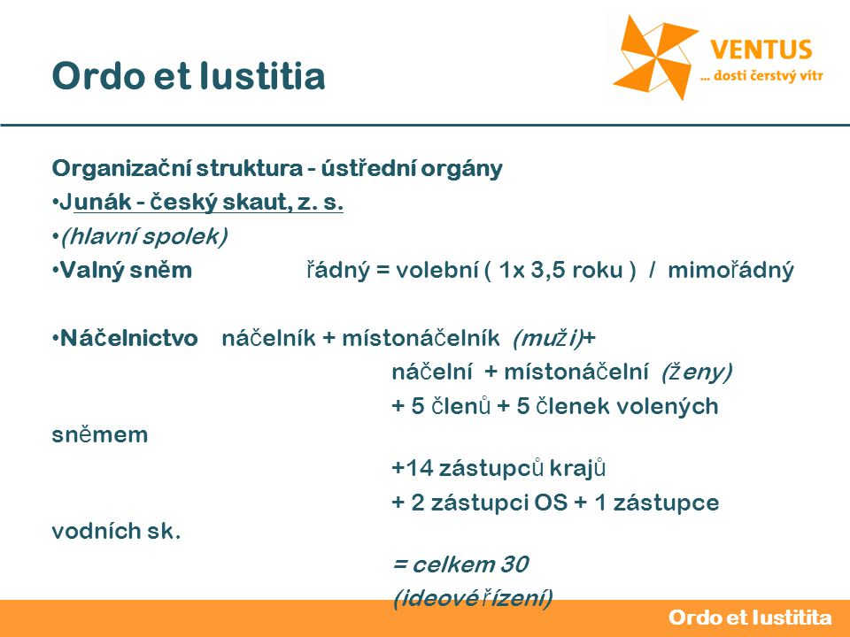 2012 / 2013 Ordo et Iustitia Organiza č ní struktura - úst ř ední orgány Junák - č eský skaut, z.