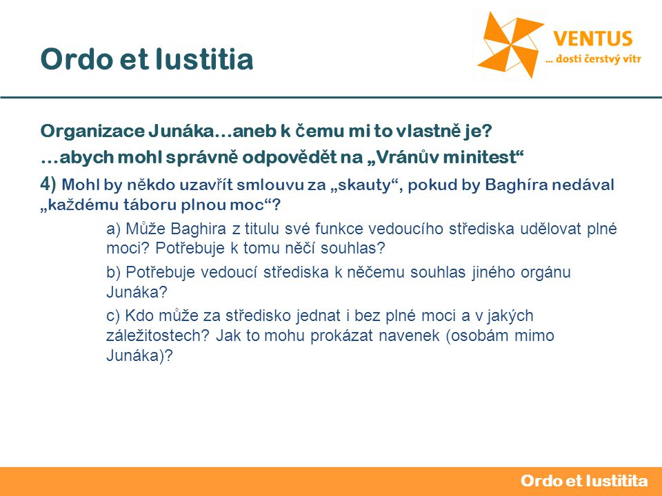 2012 / 2013 Ordo et Iustitia Vedoucí oddílu – v ů dce oddílu Povinnosti oddílového vedoucího: 7.