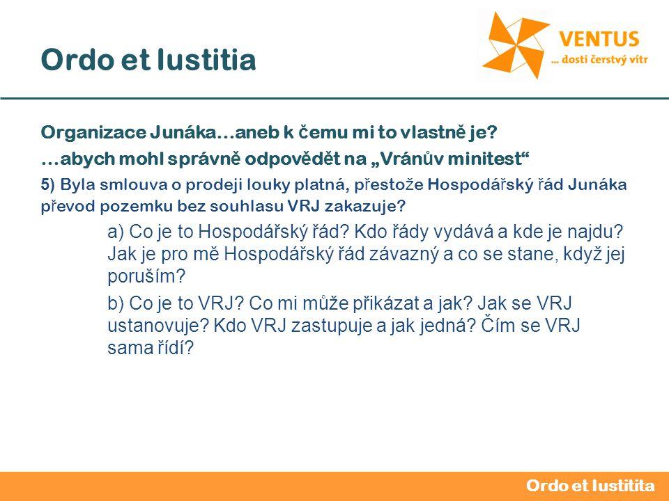 2012 / 2013 Ordo et Iustitia Organizace Junáka…aneb k č emu mi to vlastn ě je.