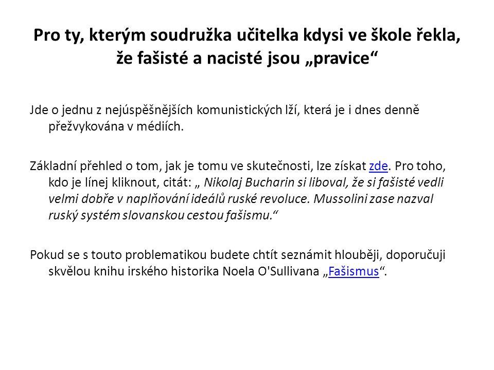 Výzva Nevolte socialisty všech typů, tedy KSČ(M), ČSSD, Dělnickou Stranu (tu už vlastně její kolegové zakázali, neb jim přetahovala voliče), zelené, Zemanovce a další verbež.