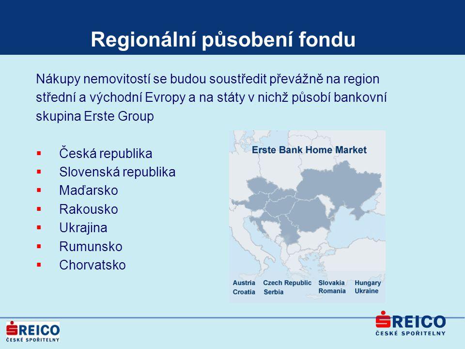 Regionální působení fondu Nákupy nemovitostí se budou soustředit převážně na region střední a východní Evropy a na státy v nichž působí bankovní skupi
