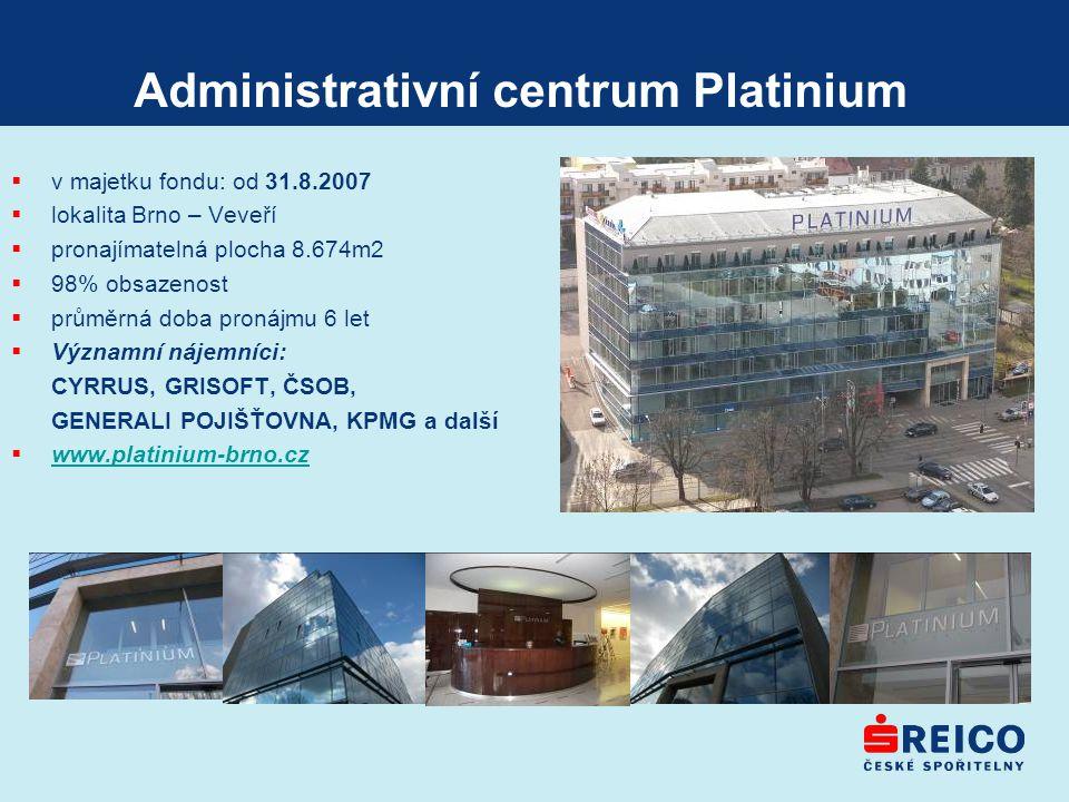 Administrativní centrum Platinium  v majetku fondu: od 31.8.2007  lokalita Brno – Veveří  pronajímatelná plocha 8.674m2  98% obsazenost  průměrná