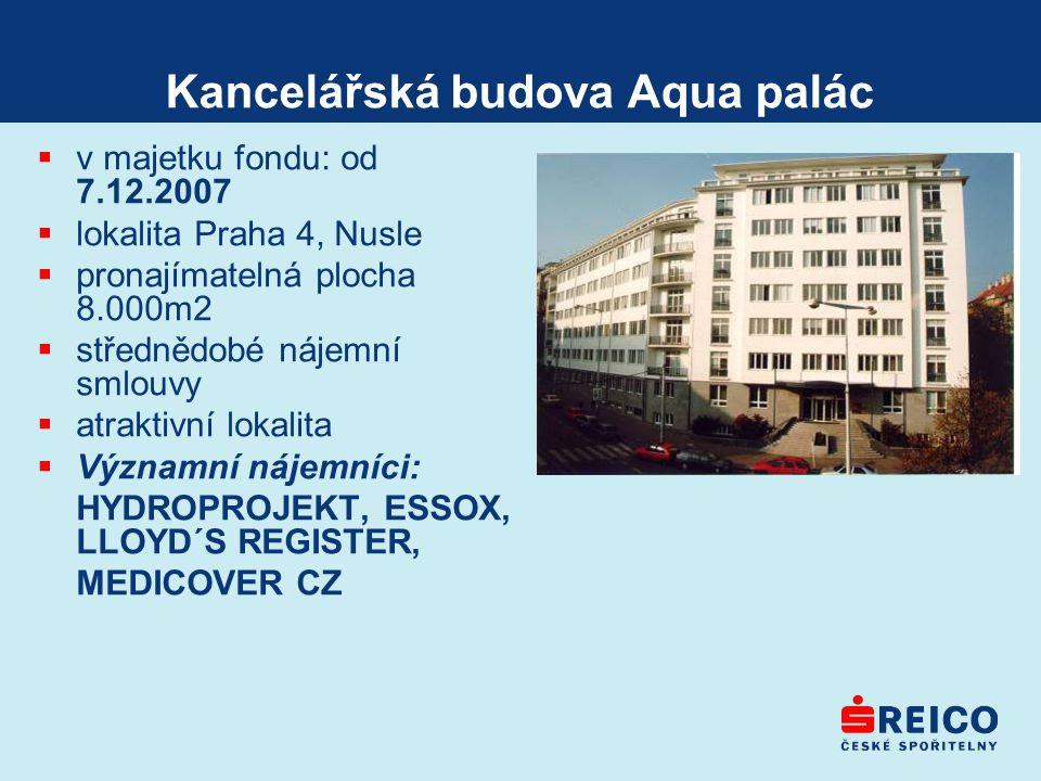 Kancelářská budova Aqua palác  v majetku fondu: od 7.12.2007  lokalita Praha 4, Nusle  pronajímatelná plocha 8.000m2  střednědobé nájemní smlouvy