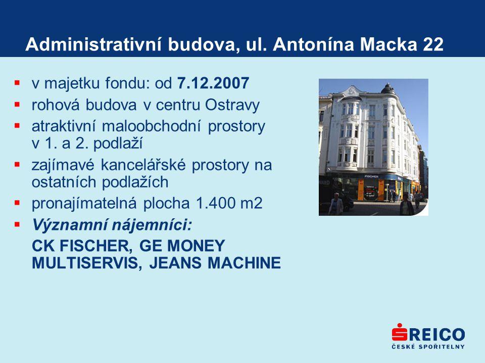 Administrativní budova, ul. Antonína Macka 22  v majetku fondu: od 7.12.2007  rohová budova v centru Ostravy  atraktivní maloobchodní prostory v 1.