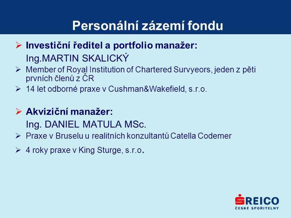 Personální zázemí fondu  Investiční ředitel a portfolio manažer: Ing.MARTIN SKALICKÝ  Member of Royal Institution of Chartered Survyeors, jeden z pě