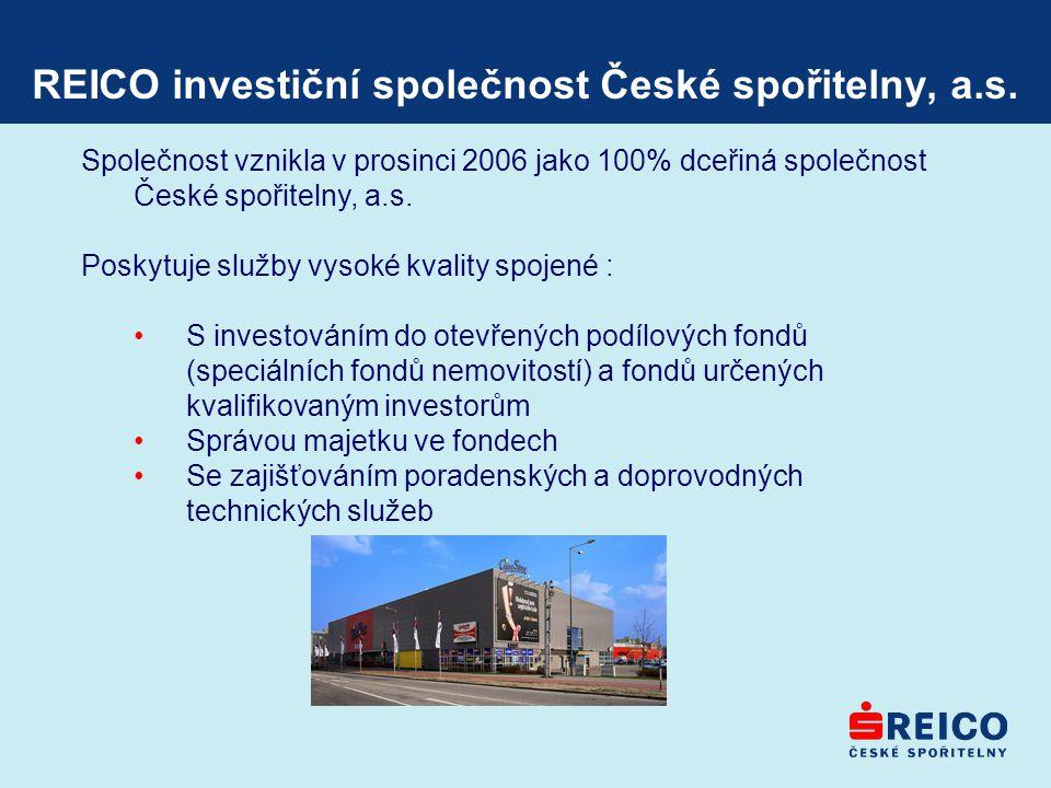 REICO investiční společnost České spořitelny, a.s. Společnost vznikla v prosinci 2006 jako 100% dceřiná společnost České spořitelny, a.s. Poskytuje sl