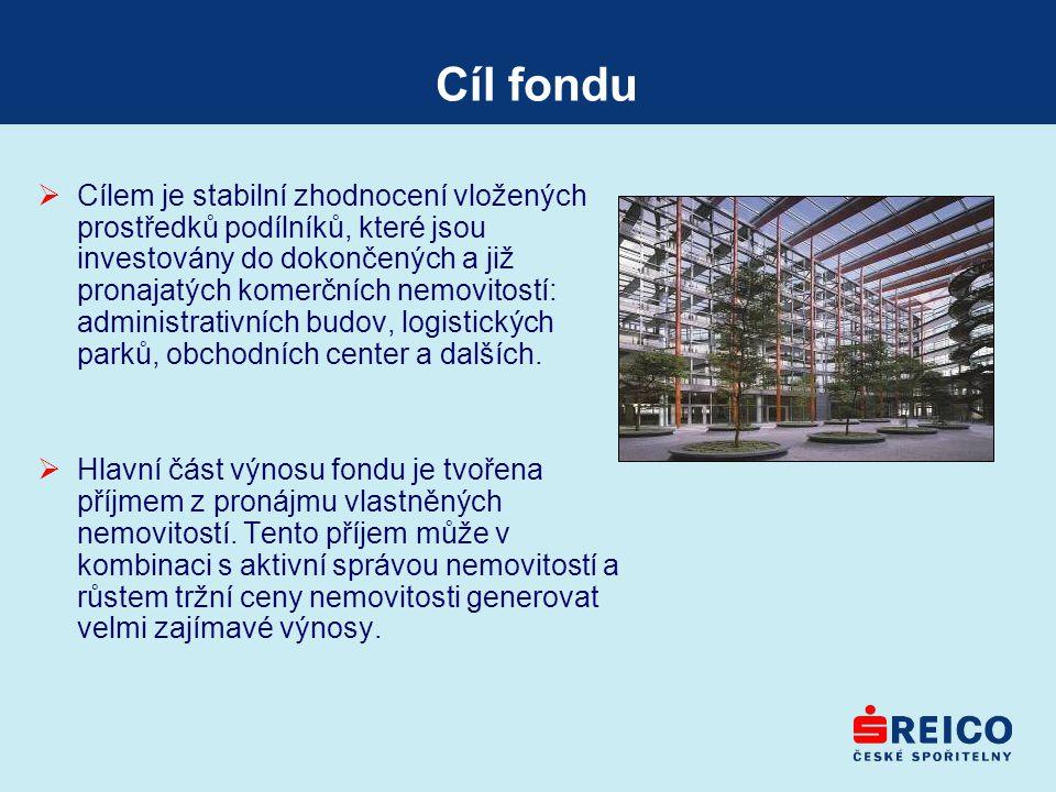 Cíl fondu  Cílem je stabilní zhodnocení vložených prostředků podílníků, které jsou investovány do dokončených a již pronajatých komerčních nemovitost