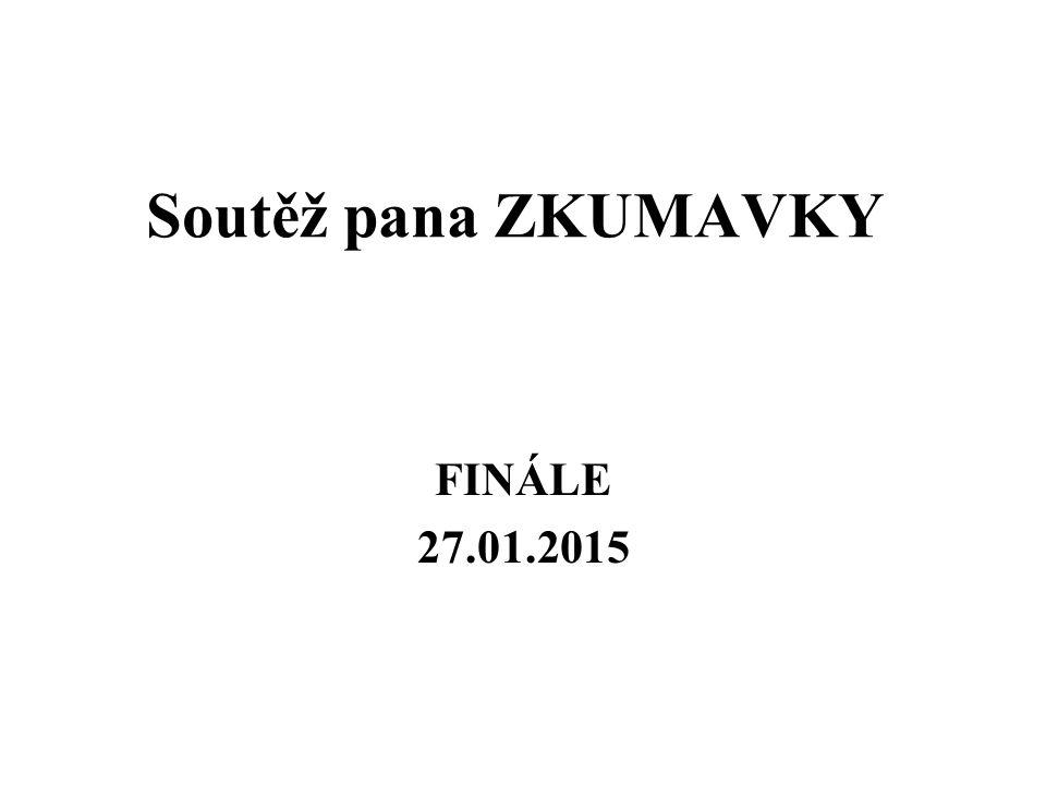Soutěž pana ZKUMAVKY FINÁLE 27.01.2015