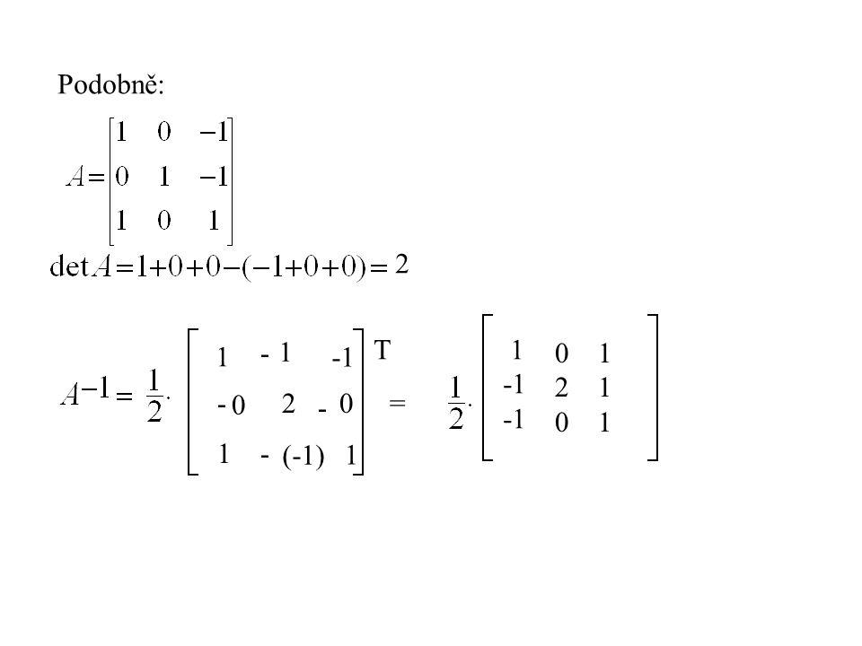 Podobně: 2 - - - - 1 1 0 20 1 (-1) 1 T = 1 020020 111111