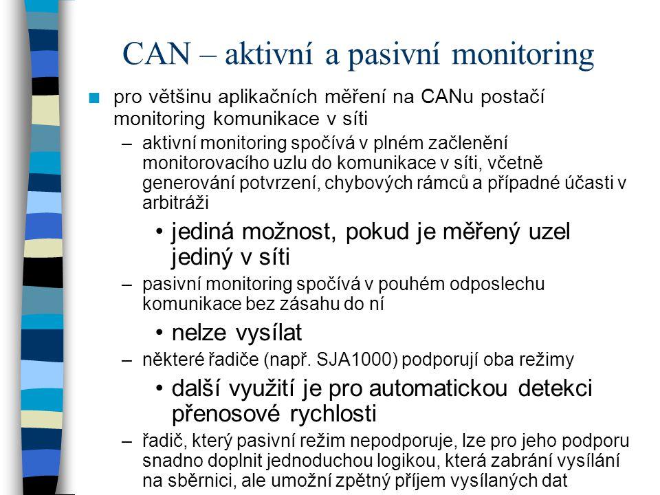CAN – aktivní a pasivní monitoring n pro většinu aplikačních měření na CANu postačí monitoring komunikace v síti –aktivní monitoring spočívá v plném z