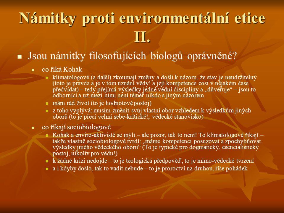 Námitky proti environmentální etice II. Jsou námitky filosofujících biologů oprávněné? co říká Kohák klimatologové (a další) zkoumají změny a došli k