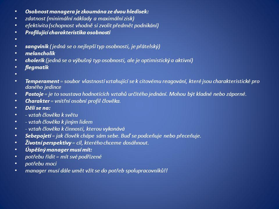 Manažerské dovednosti a) technické b) osobní (humanitní) c) koncepční ad a) technické Vedoucí pracovník musí znát práci podřízených po odborné stránce.