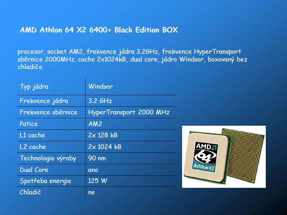 AMD Athlon 64 X2 6400+ Black Edition BOX procesor, socket AM2, frekvence jádra 3.2GHz, frekvence HyperTransport sběrnice 2000MHz, cache 2x1024kB, dual