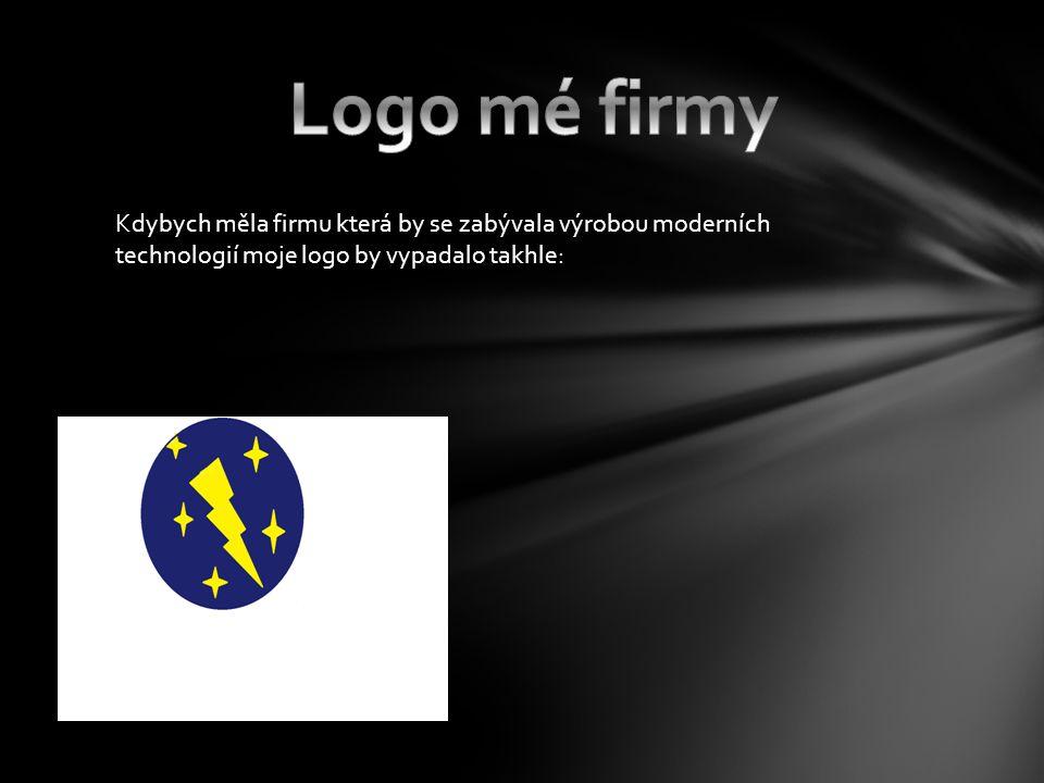 Kdybych měla firmu která by se zabývala výrobou moderních technologií moje logo by vypadalo takhle: