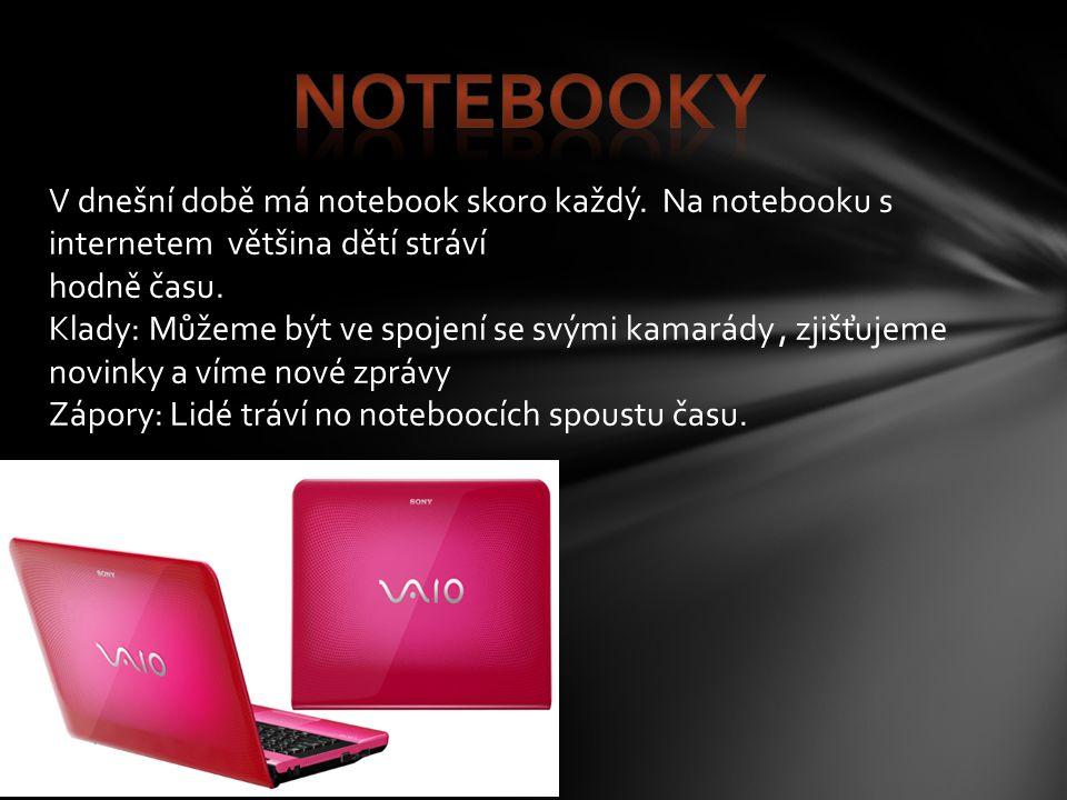 V dnešní době má notebook skoro každý. Na notebooku s internetem většina dětí stráví hodně času.