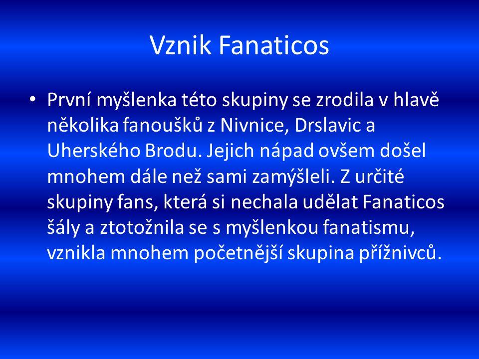 Vznik Fanaticos První myšlenka této skupiny se zrodila v hlavě několika fanoušků z Nivnice, Drslavic a Uherského Brodu.