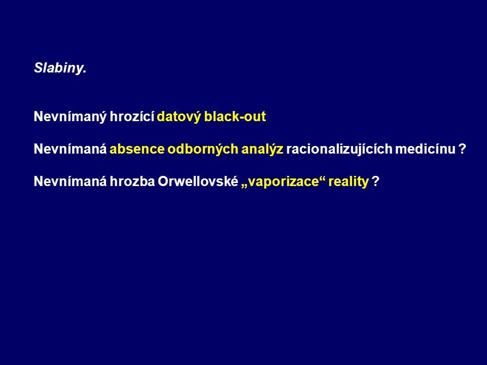 """Slabiny. Nevnímaný hrozící datový black-out Nevnímaná absence odborných analýz racionalizujících medicínu ? Nevnímaná hrozba Orwellovské """"vaporizace"""""""