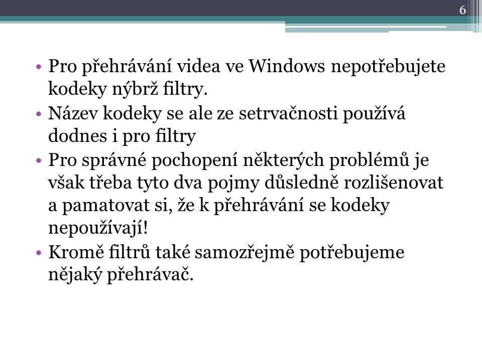 Pro přehrávání videa ve Windows nepotřebujete kodeky nýbrž filtry.