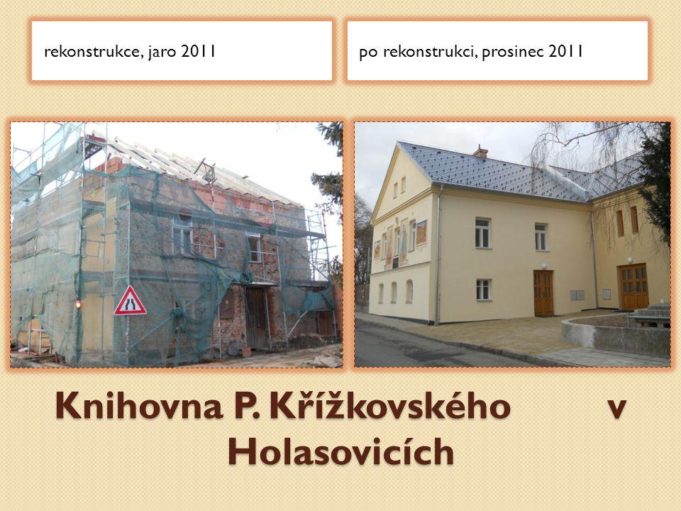 Knihovna P. Křížkovského v Holasovicích rekonstrukce, jaro 2011po rekonstrukci, prosinec 2011