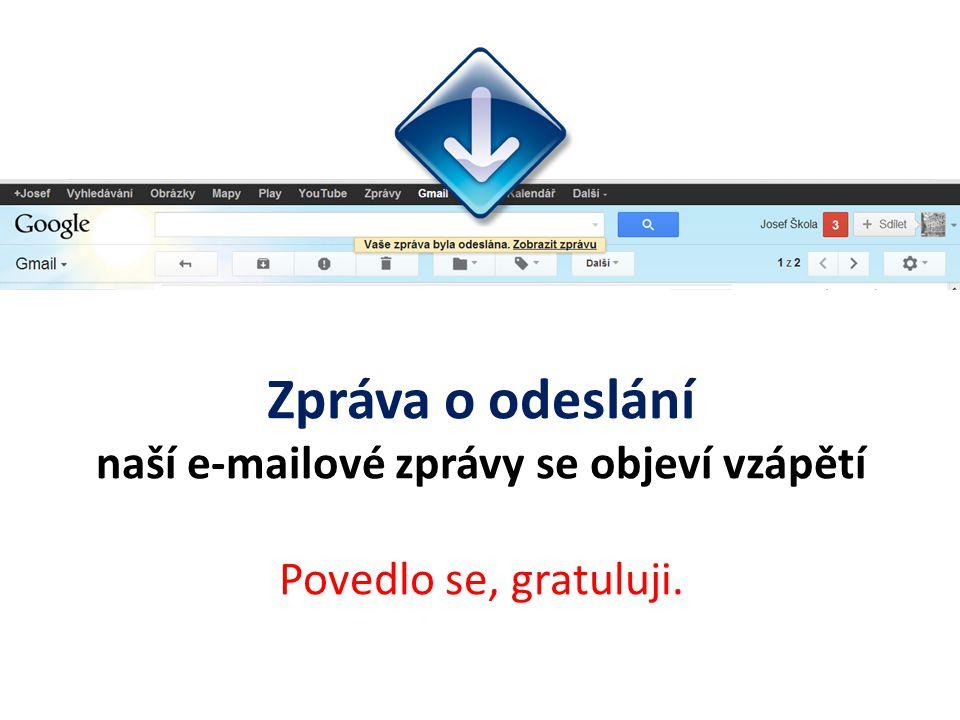Zpráva o odeslání naší e-mailové zprávy se objeví vzápětí Povedlo se, gratuluji.