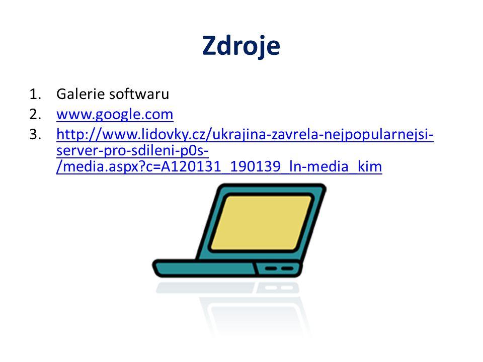Zdroje 1.Galerie softwaru 2.www.google.comwww.google.com 3.http://www.lidovky.cz/ukrajina-zavrela-nejpopularnejsi- server-pro-sdileni-p0s- /media.aspx c=A120131_190139_ln-media_kimhttp://www.lidovky.cz/ukrajina-zavrela-nejpopularnejsi- server-pro-sdileni-p0s- /media.aspx c=A120131_190139_ln-media_kim