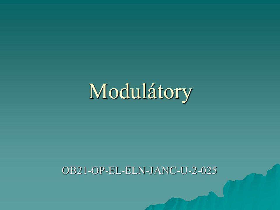 Modulátory  Modulace nosné vlny modulačním signálem se uskutečňuje v zařízeních nazývaných modulátory.