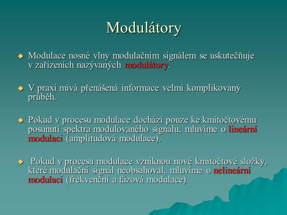 Modulátory  Modulace nosné vlny modulačním signálem se uskutečňuje v zařízeních nazývaných modulátory.  V praxi mívá přenášená informace velmi kompl