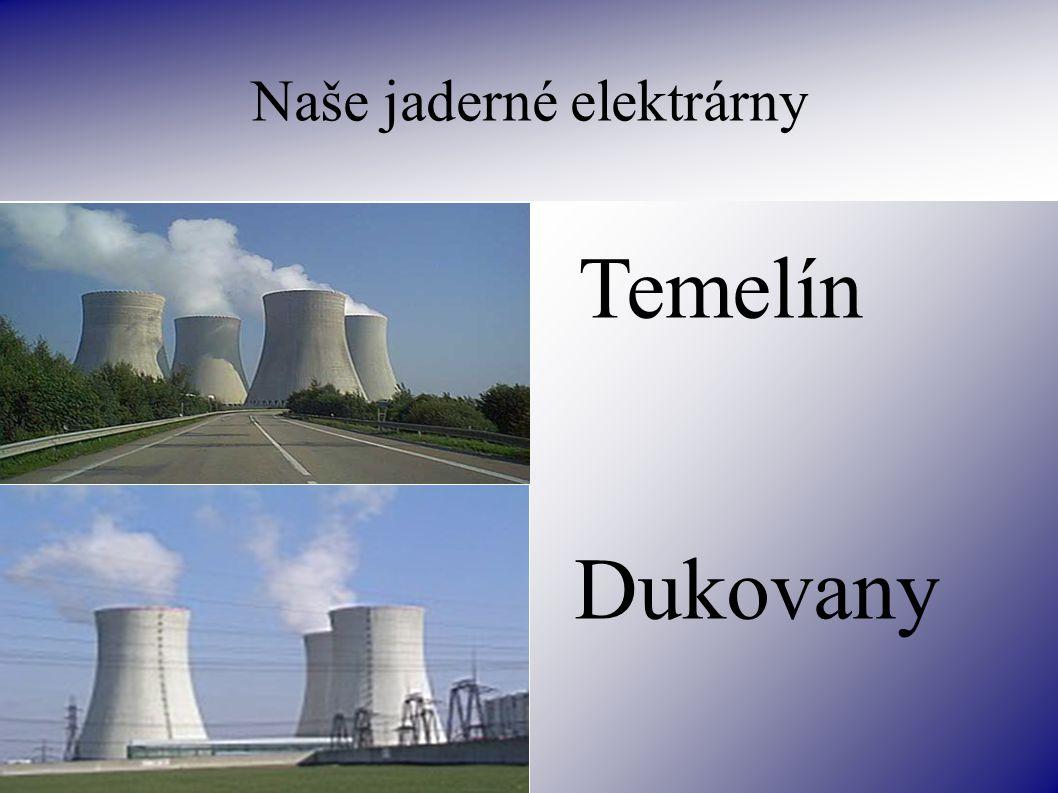 Naše jaderné elektrárny Temelín Dukovany