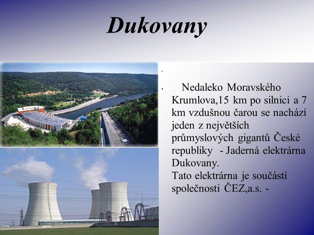 Dukovany Nedaleko Moravského Krumlova,15 km po silnici a 7 km vzdušnou čarou se nachází jeden z největších průmyslových gigantů České republiky - Jaderná elektrárna Dukovany.