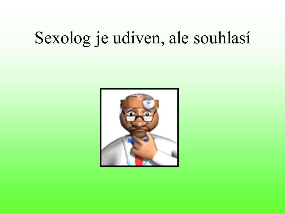 Sexolog je udiven, ale souhlasí