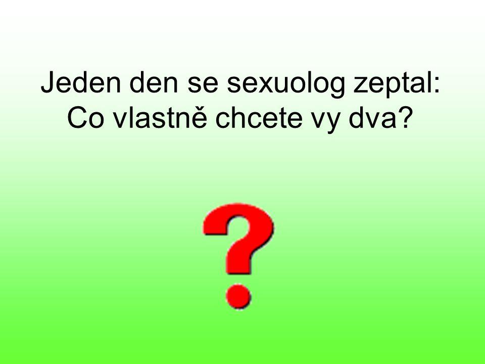 Pár dále navštěvuje sexuologa každý týden a zaplatí vždy 40 eur.